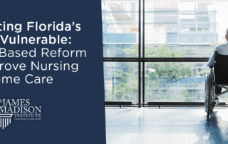 Protecting Florida's Most Vulnerable: Market-Based Reform to Improve Nursing Home Care