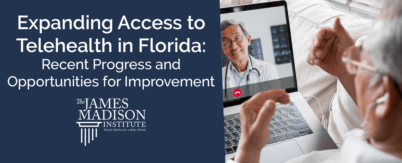 Expanding Access to Telehealth in Florida: Recent Progress and Opportunities for Improvement